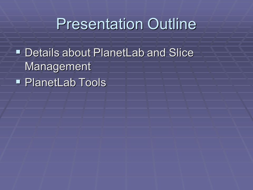 Details about PlanetLab and Slice