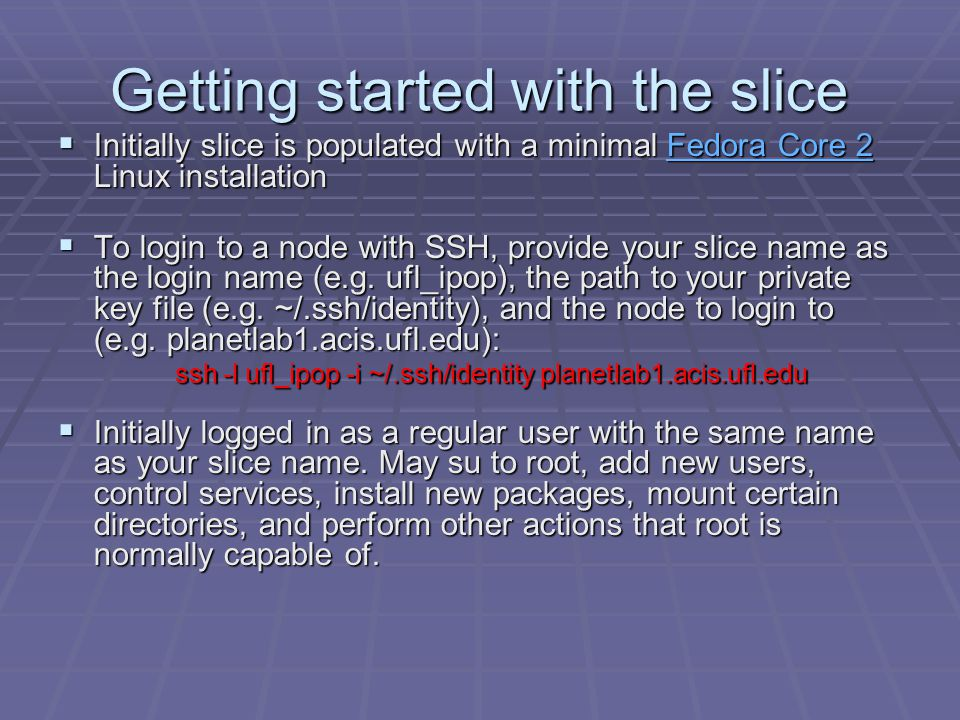 Populating the Slice  Additional standard packages in the slice, can be installed using yum.