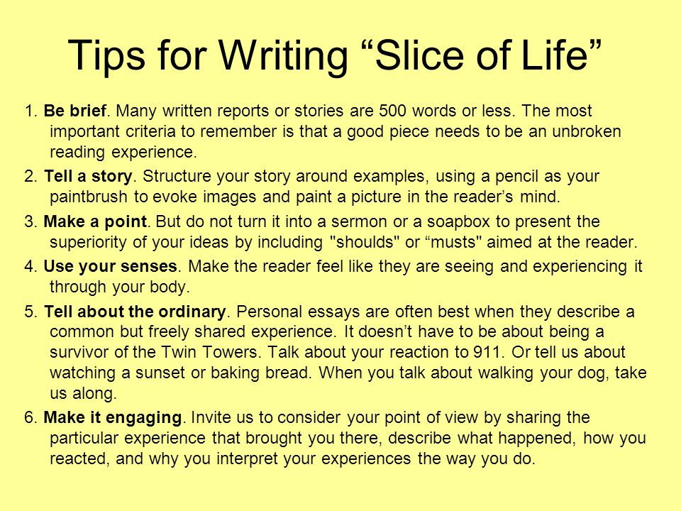 Tips for Writing Slice of Life 1. Be brief.