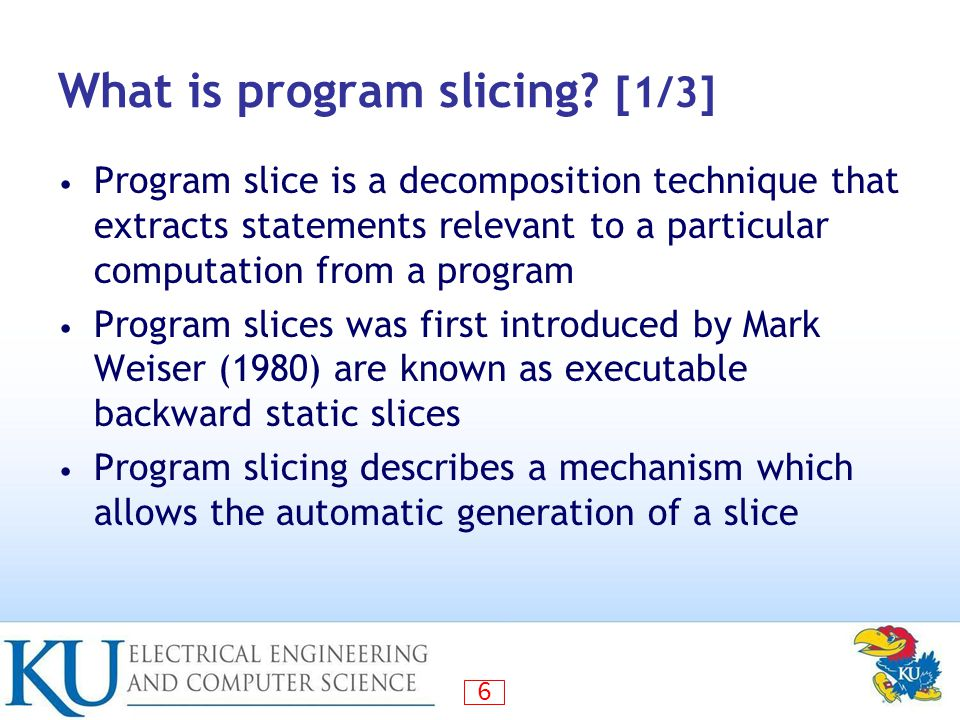 6 What is program slicing.