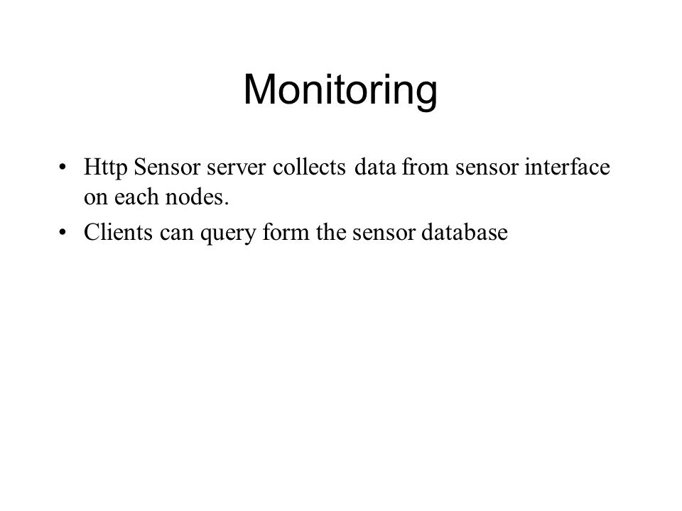 Monitoring Http Sensor server collects data from sensor interface on each nodes.