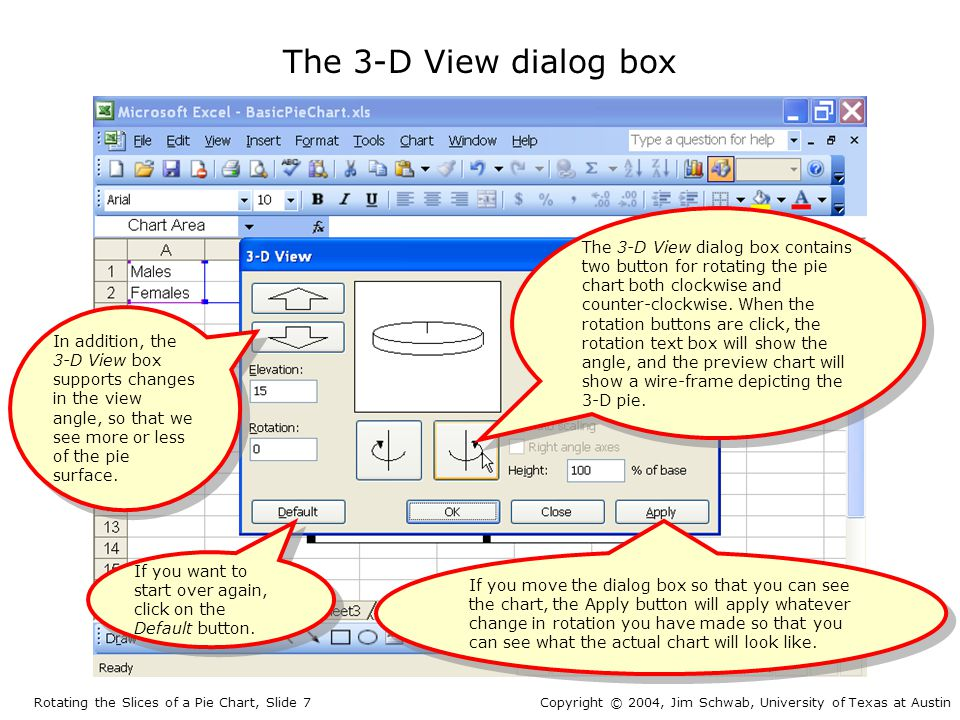 The 3-D View dialog box The 3-D View dialog box contains two button for rotating the pie chart both clockwise and counter-clockwise. When the rotation