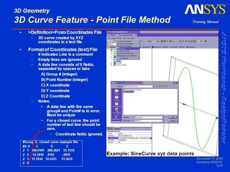 Training Manual December 17, 2004 Inventory #002176 5-15 3D Geometry 3D Curve Feature - Point File Method >Definition>From Coordinates File –3D curve