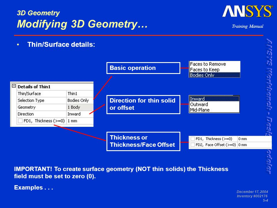 Training Manual December 17, 2004 Inventory #002176 5-4 3D Geometry Modifying 3D Geometry… Thin/Surface details: Basic operation Direction for thin so