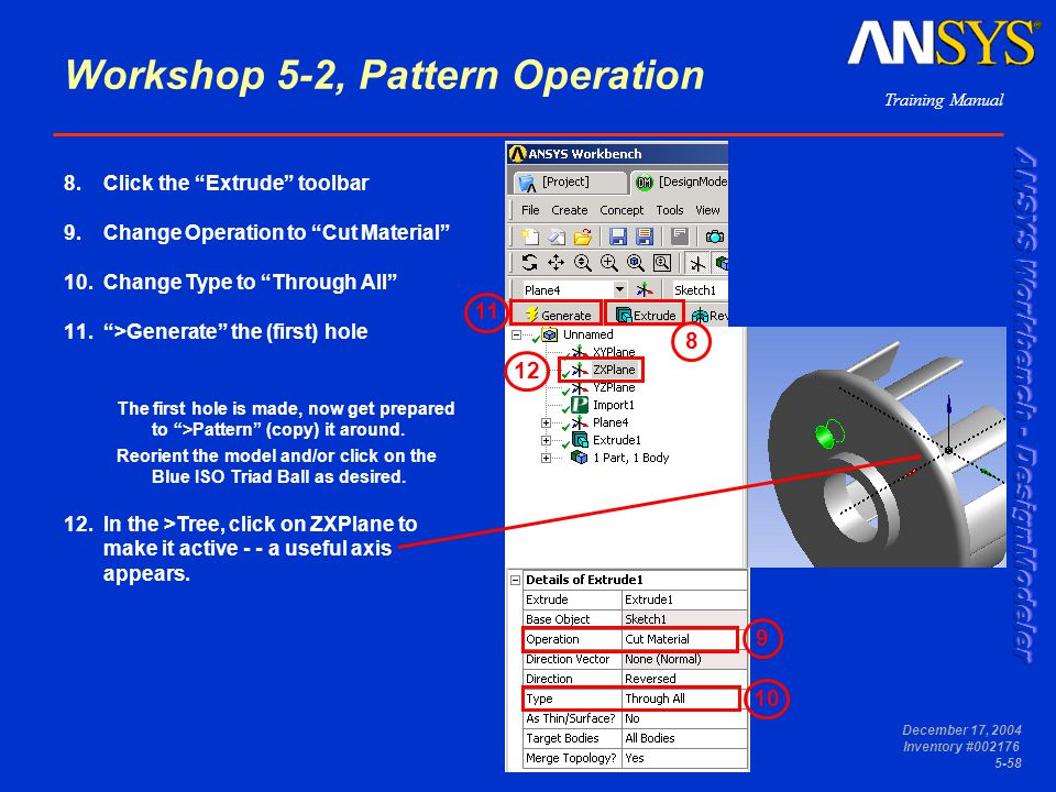 """Training Manual December 17, 2004 Inventory #002176 5-58 Workshop 5-2, Pattern Operation 8.Click the """"Extrude"""" toolbar 9.Change Operation to """"Cut Mate"""