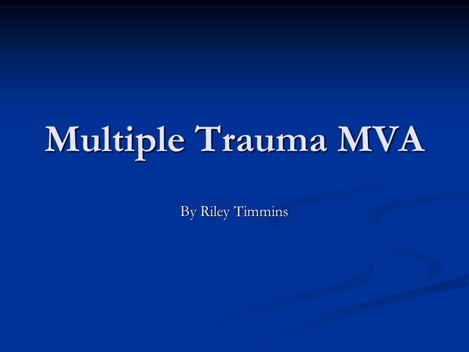 Multiple Trauma MVA By Riley Timmins