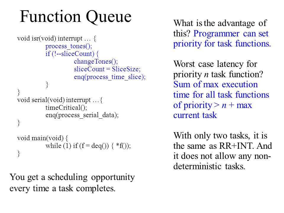 Task Diagram Worst case analysis: Its actually different…serial has to get started Worst case latency: Sum of max of all task functions Advantage: Can support priorities, but still at mercy of slowest task.