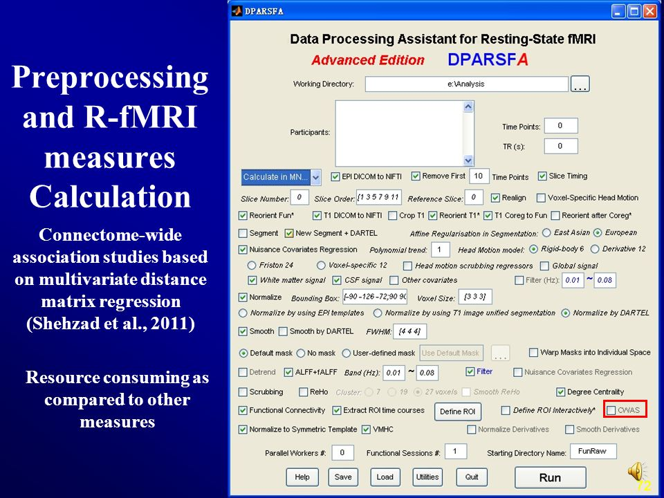 72 Connectome-wide association studies based on multivariate distance matrix regression (Shehzad et al., 2011) Preprocessing and R-fMRI measures Calcu