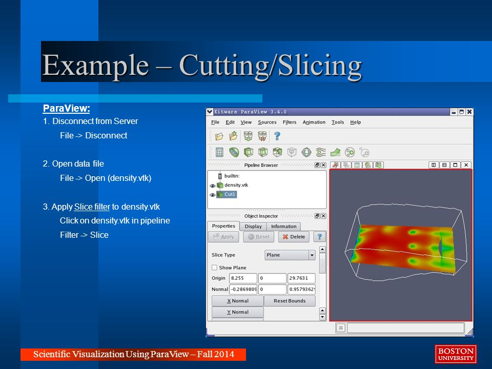 Example – Cutting/Slicing Scientific Visualization Using ParaView – Fall 2014 ParaView: 1.