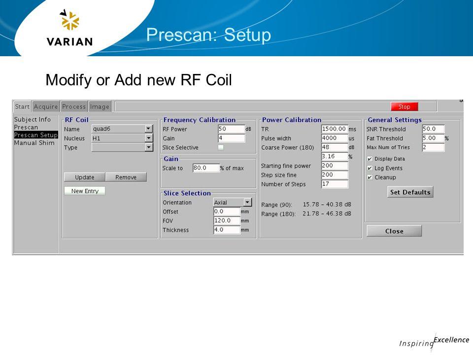 Prescan: Setup Modify or Add new RF Coil
