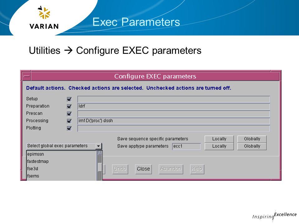 Exec Parameters Utilities  Configure EXEC parameters
