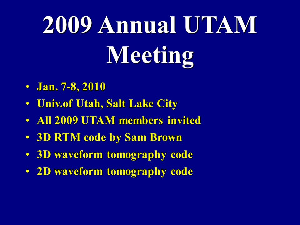 2009 Annual UTAM Meeting Jan. 7-8, 2010Jan.