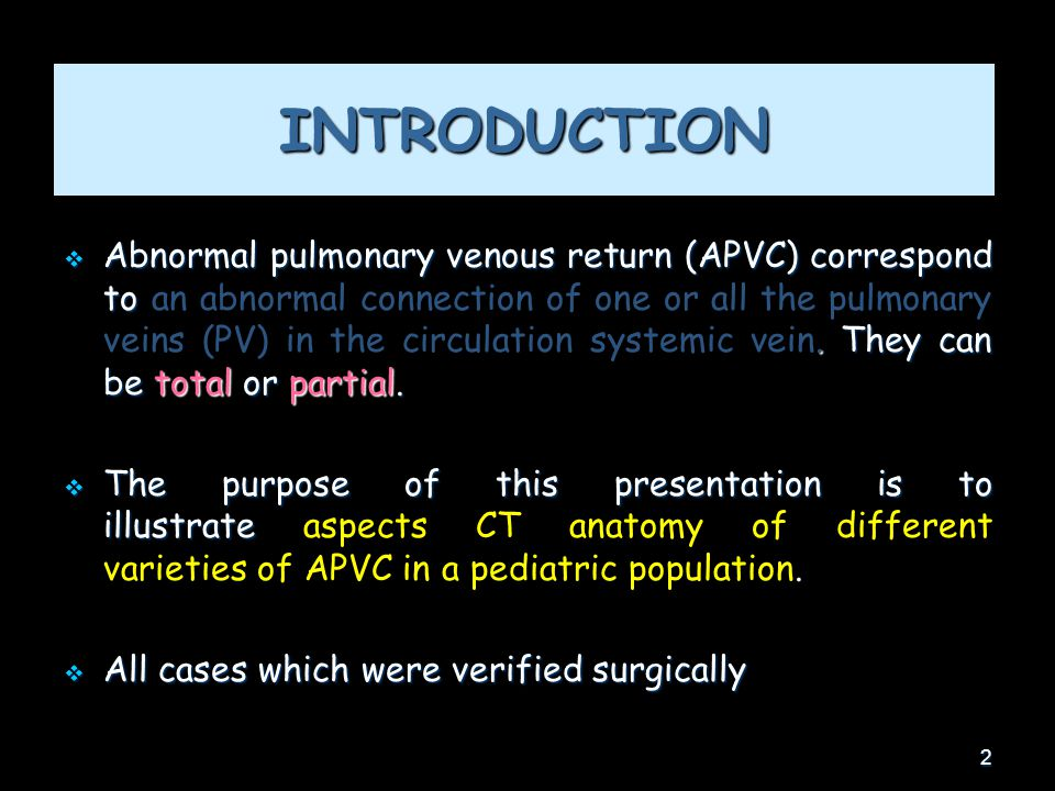 2 INTRODUCTION  Abnormal pulmonary venous return (APVC) correspond to. They can be total or partial.  Abnormal pulmonary venous return (APVC) corres