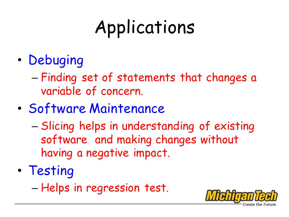 Applications Debuging – Finding set of statements that changes a variable of concern.
