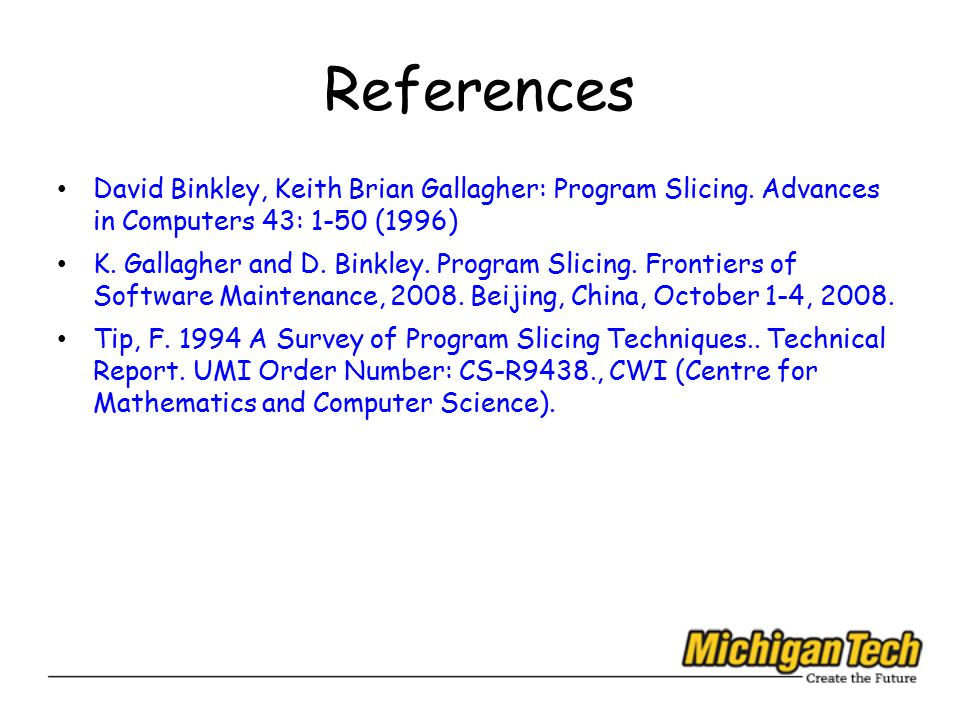 References David Binkley, Keith Brian Gallagher: Program Slicing.