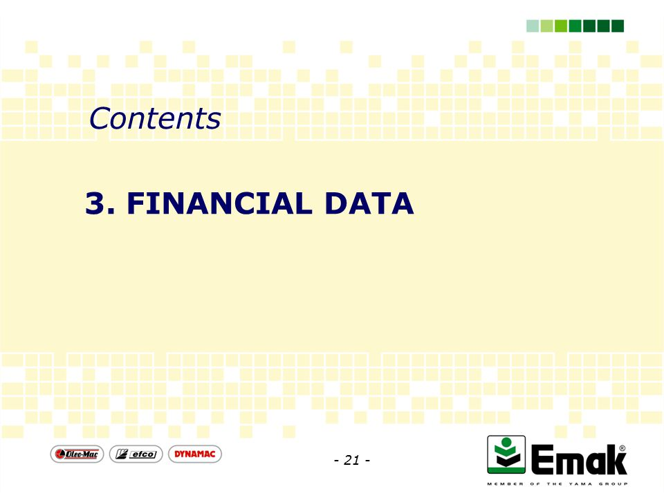 Contents 3. FINANCIAL DATA - 21 -