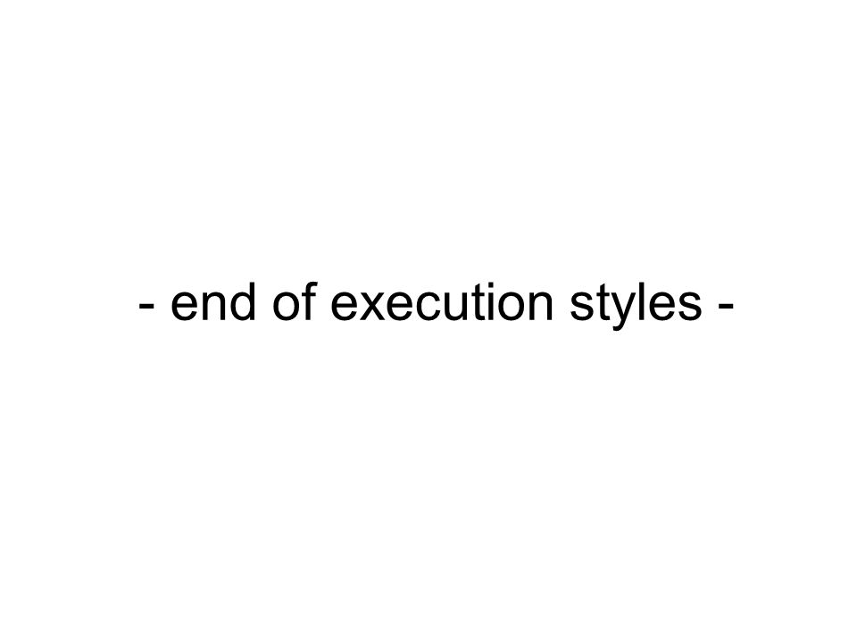 - end of execution styles -