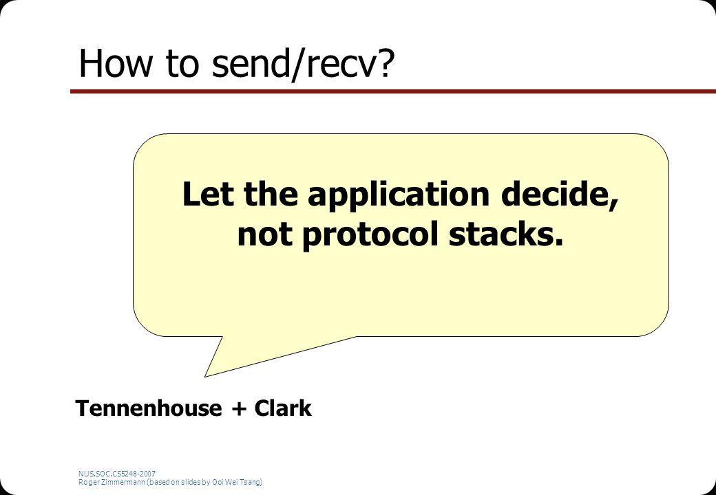 NUS.SOC.CS5248-2007 Roger Zimmermann (based on slides by Ooi Wei Tsang) How to send/recv.