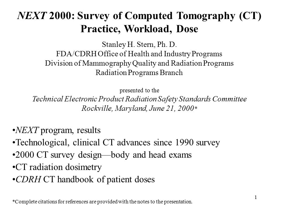 1 NEXT 2000: Survey of Computed Tomography (CT) Practice, Workload, Dose Stanley H.