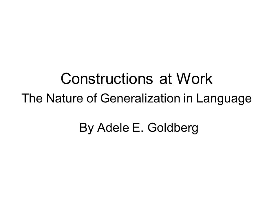 Most construction grammars these days are usage-based knowing [idiomatic expressions] is part of knowing a language, and clearly their specifics are not determined by universal principles but must be learned on an item-by-item basis Examples 1.