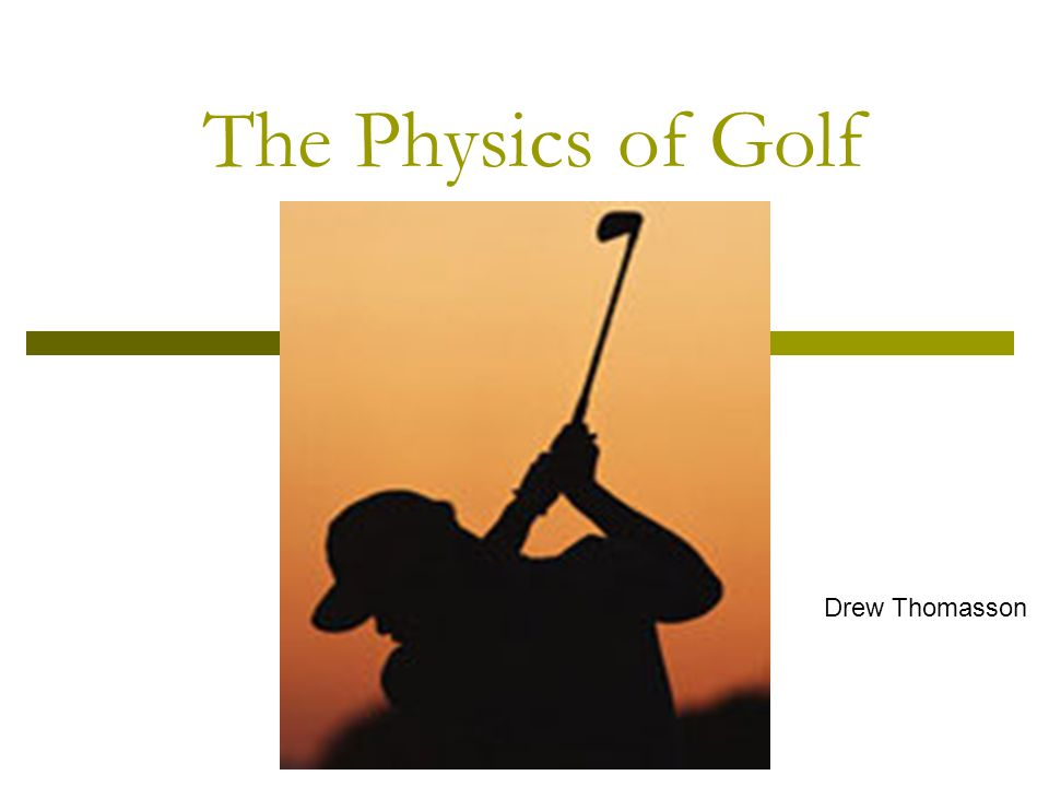Types of Clubs  Driver/Woods - Longest club, used for long distances, either: wood, titanium or stainless steel  Irons- Range from a 2 iron, less angled for farther distance to greater angled wedge for short distance  Putter- Used for puts on the green