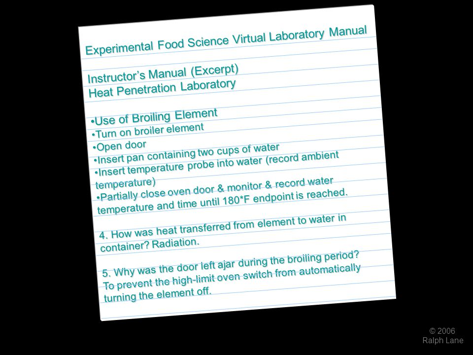 © 2006 Ralph Lane Experimental Food Science Virtual Laboratory Manual Instructor's Manual (Excerpt) Heat Penetration Laboratory Use of Broiling Elemen