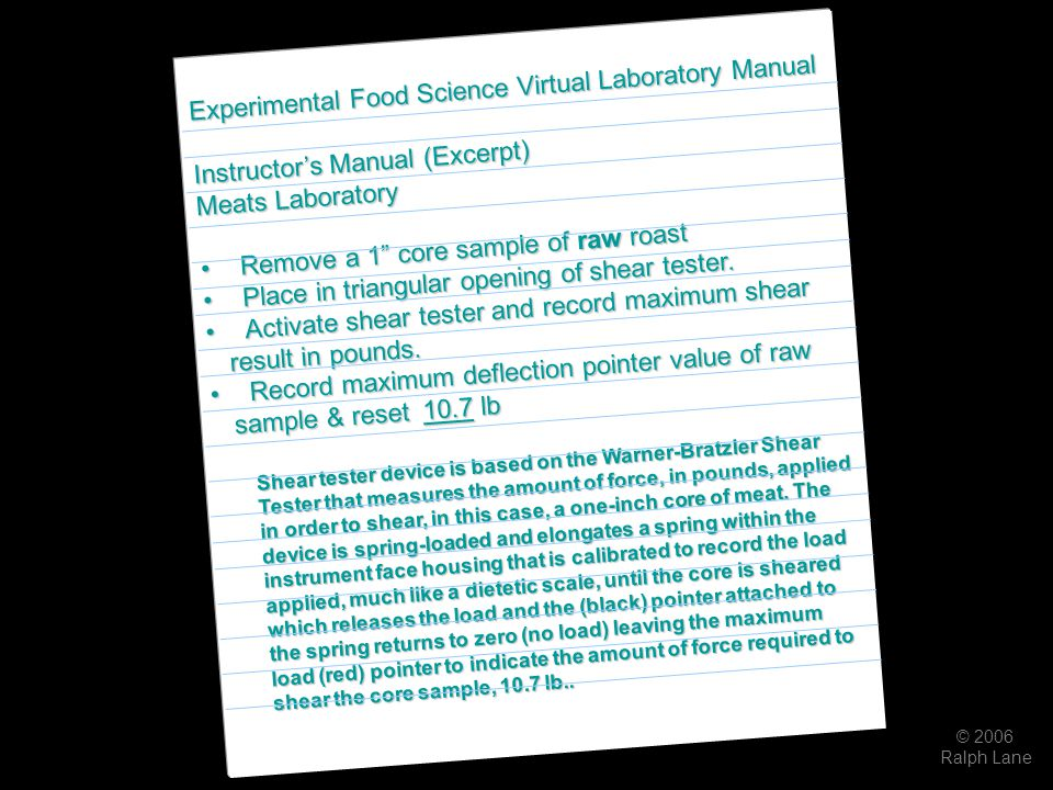 "© 2006 Ralph Lane Experimental Food Science Virtual Laboratory Manual Instructor's Manual (Excerpt) Meats Laboratory Remove a 1"" core sample of raw ro"