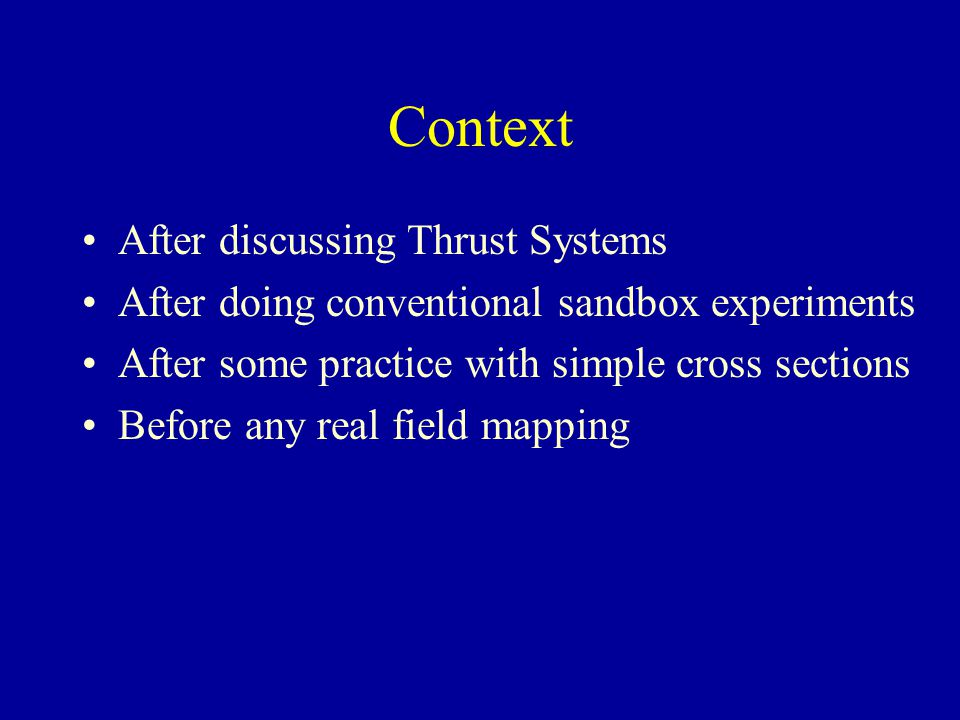 Context After discussing Thrust Systems After doing conventional sandbox experiments After some practice with simple cross sections Before any real fi