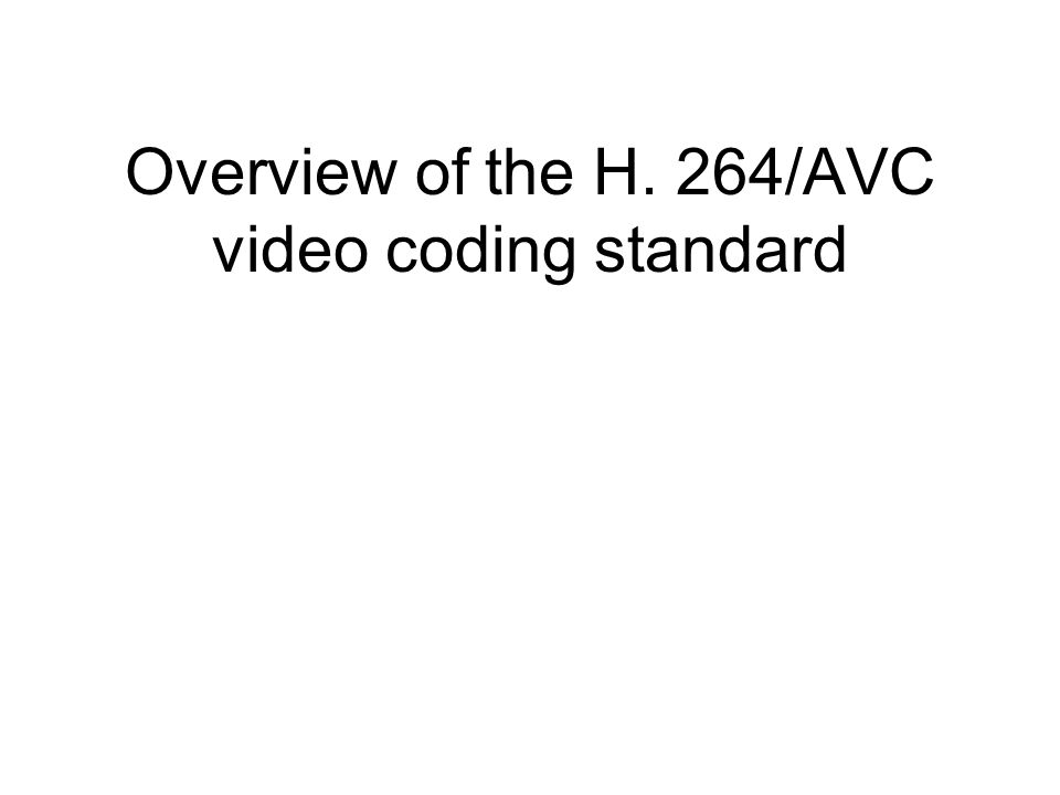 Overview of the H. 264/AVC video coding standard