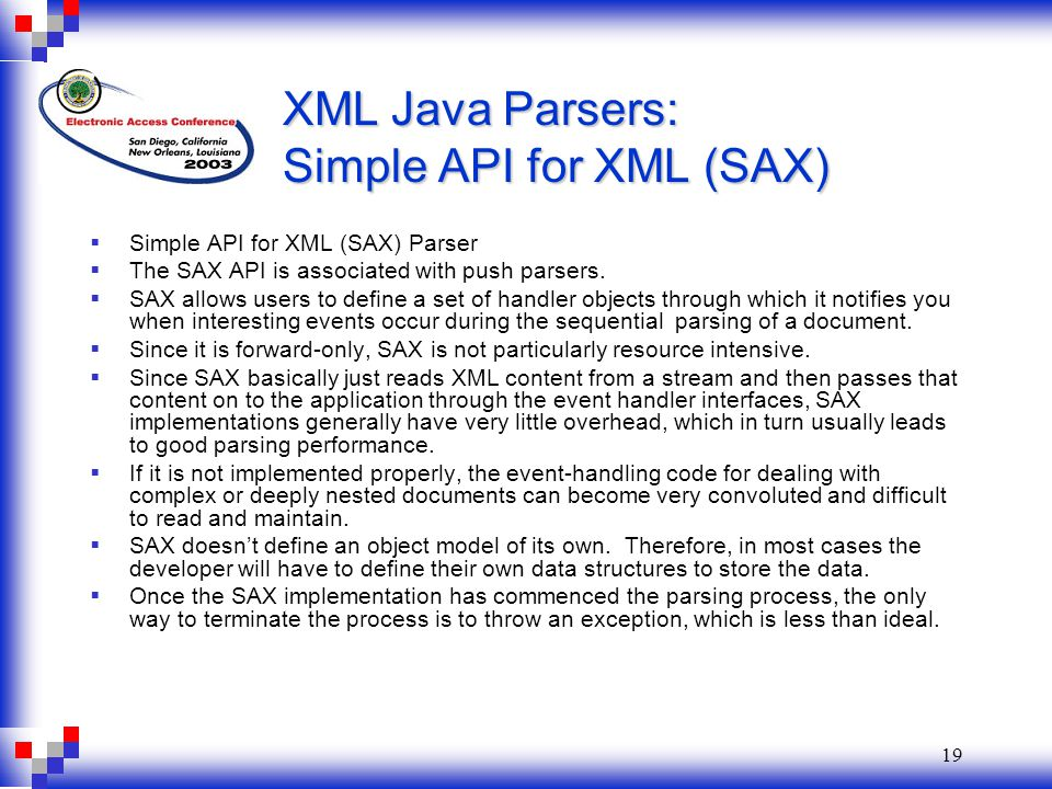 19 XML Java Parsers: Simple API for XML (SAX)  Simple API for XML (SAX) Parser  The SAX API is associated with push parsers.