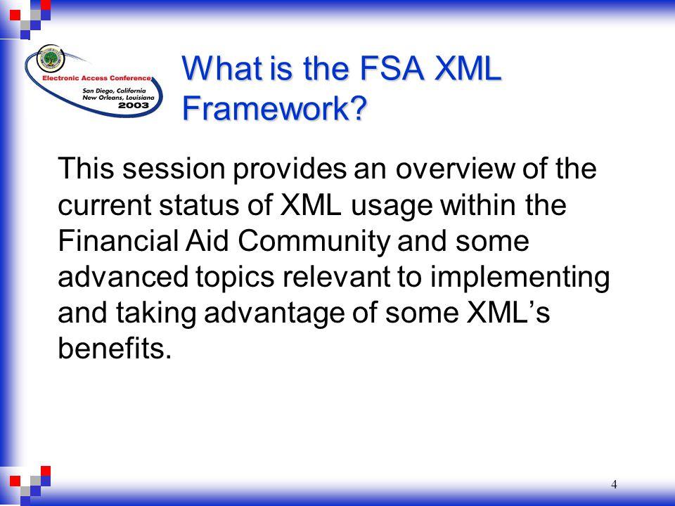 4 What is the FSA XML Framework.