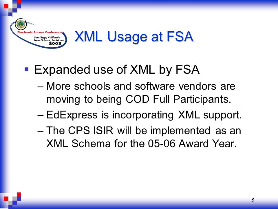 5 XML Usage at FSA  Expanded use of XML by FSA –More schools and software vendors are moving to being COD Full Participants.