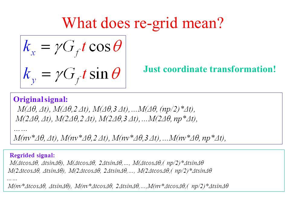 What does re-grid mean? Original signal: M(Δθ, Δt), M(Δθ,2 Δt), M(Δθ,3 Δt),…M(Δθ, (np/2)*Δt), M(2Δθ, Δt), M(2Δθ,2 Δt), M(2Δθ,3 Δt),…M(2Δθ, np*Δt), ……