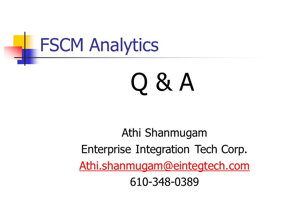 FSCM Analytics Q & A Athi Shanmugam Enterprise Integration Tech Corp.
