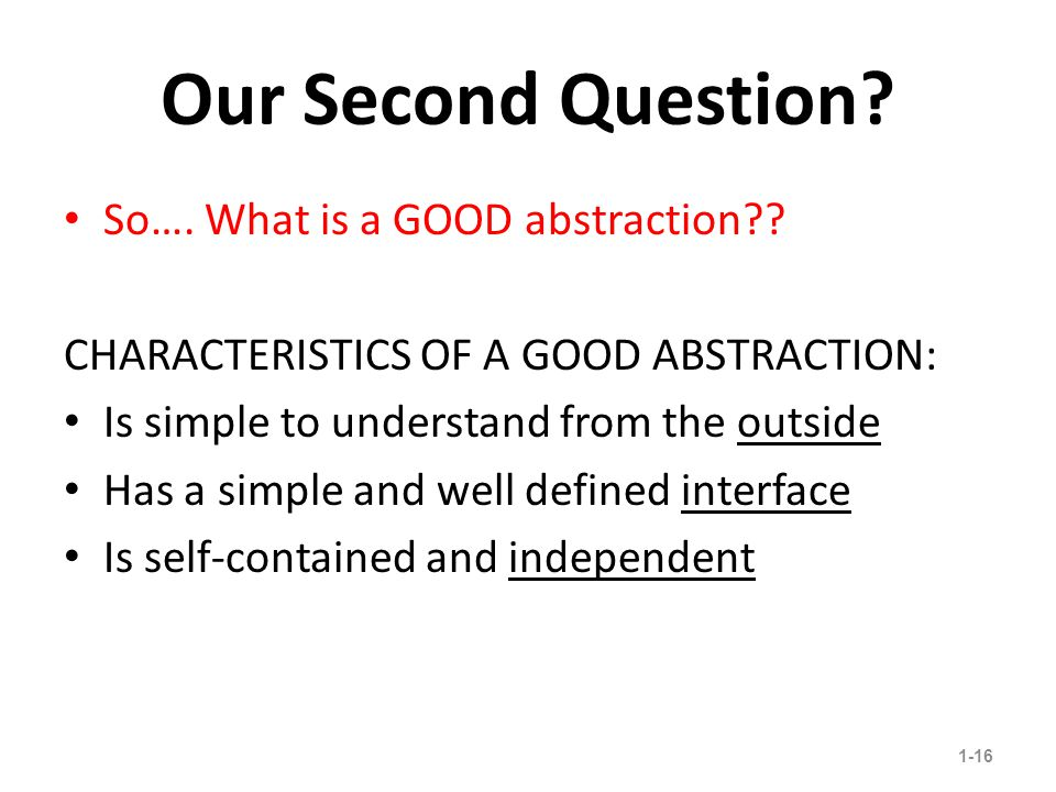Our Second Question. So…. What is a GOOD abstraction .