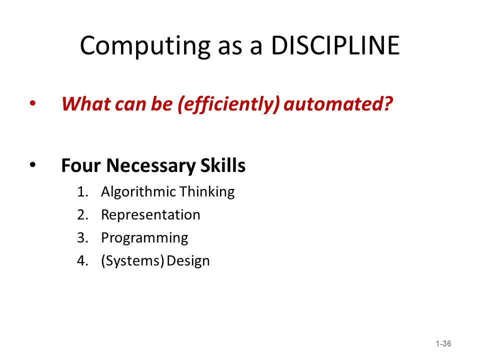 Computing as a DISCIPLINE What can be (efficiently) automated.