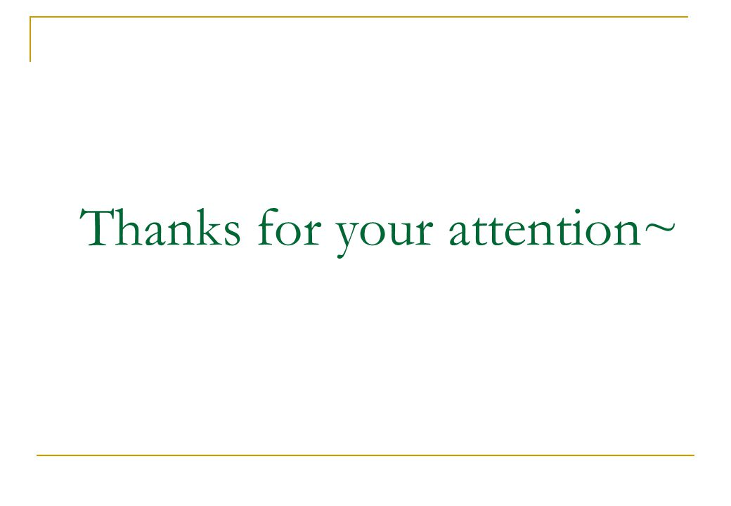 Thanks for your attention~