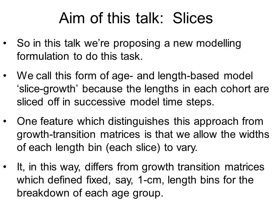 Aim of this talk: Slices So in this talk we're proposing a new modelling formulation to do this task.