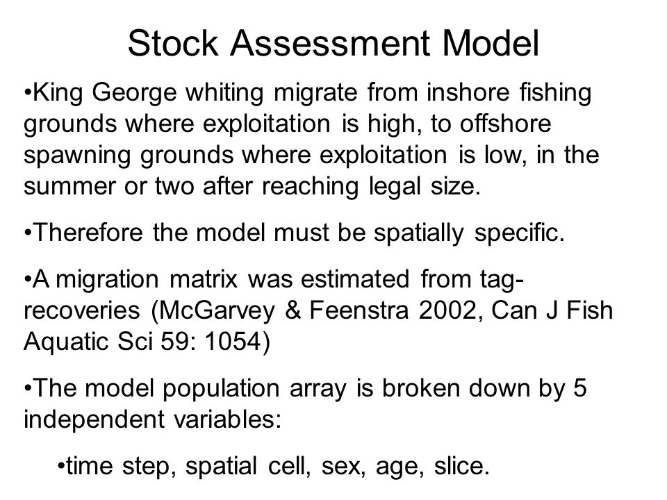 Stock Assessment Model King George whiting migrate from inshore fishing grounds where exploitation is high, to offshore spawning grounds where exploitation is low, in the summer or two after reaching legal size.