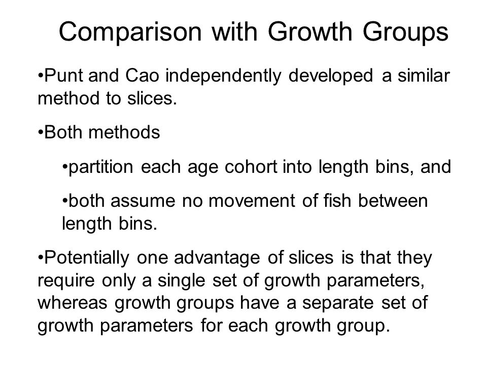 Comparison with Growth Groups Punt and Cao independently developed a similar method to slices.