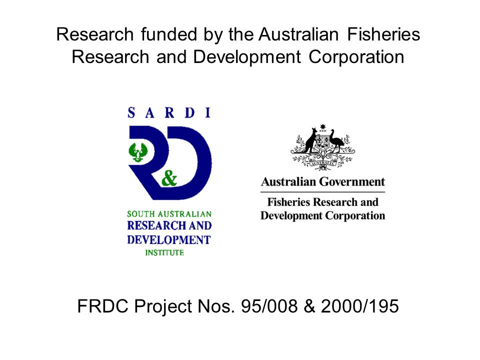 Research funded by the Australian Fisheries Research and Development Corporation FRDC Project Nos.