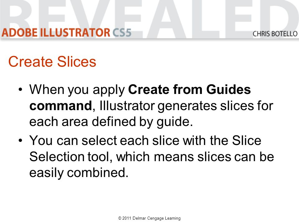 Create Slices When you apply Create from Guides command, Illustrator generates slices for each area defined by guide.