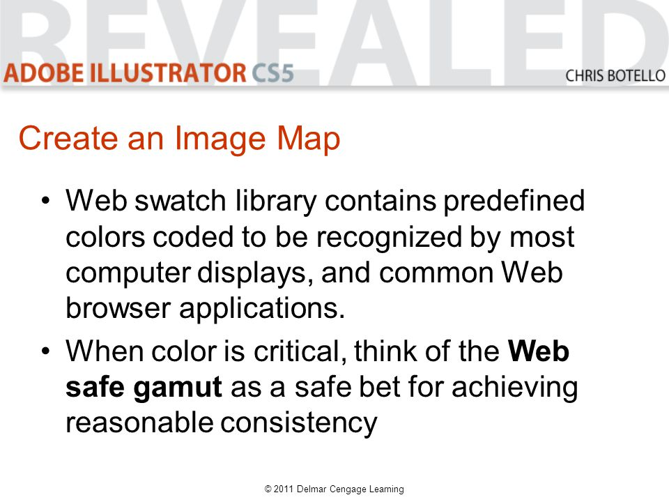 Create an Image Map Web swatch library contains predefined colors coded to be recognized by most computer displays, and common Web browser applications.