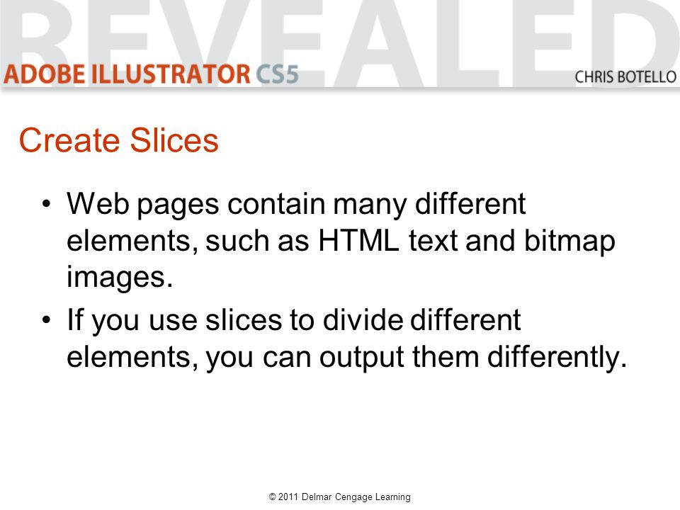 Create Slices Web pages contain many different elements, such as HTML text and bitmap images.