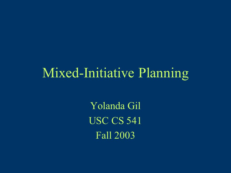 Recap and Summary Dialogue issues in mixed-initiative planning: TRAINS –Interpreting user input, disambiguation –Plan representation as goals/tasks/resources/state + straw plan –Hybrid planning architecture Integrating user guidance with a planning algorithm: PASSAT –Incorporating the user's input into a plan generation algorithm