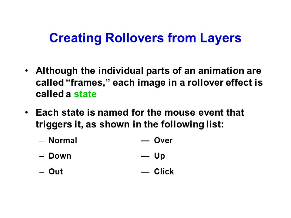 Creating Rollovers from Layers The most common states are Normal, Over, and Out
