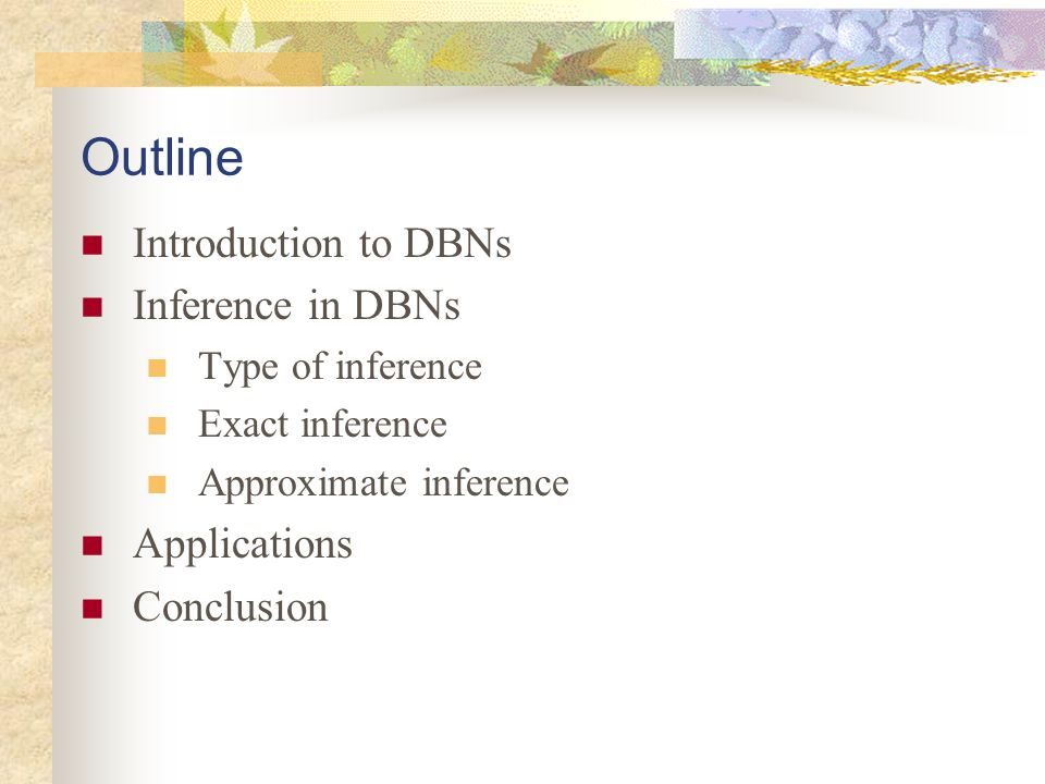 Introduction to DBNs Motivation Bayesian Network (BN) Models Static nature of the problem domain Observable quantity is observed once for all Confidence in the observation is true for all time DBN Domains involving repeated observations Process dynamically evolves over time Examples: Monitoring a patient, traffic monitoring, etc.