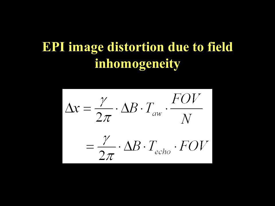 EPI image distortion due to field inhomogeneity