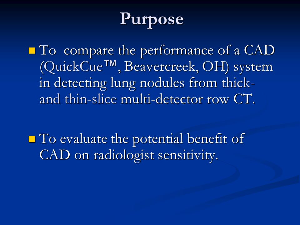 Purpose To compare the performance of a CAD (QuickCue ™, Beavercreek, OH) system in detecting lung nodules from thick- and thin-slice multi-detector row CT.