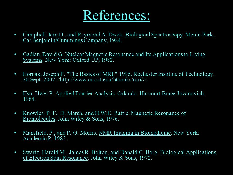 References: Campbell, Iain D., and Raymond A. Dwek.